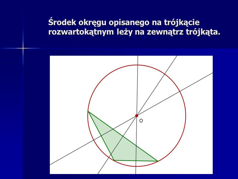 Środek okręgu opisanego na trójkącie rozwartokątnym leży na zewnątrz trójkąta.