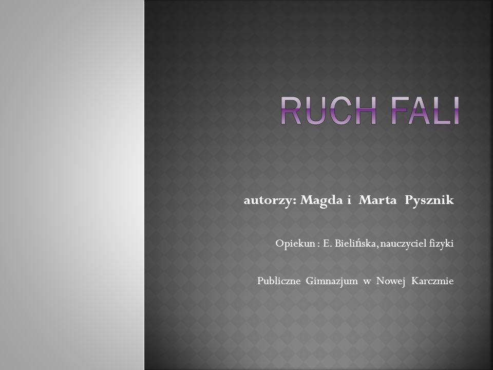 Ruch fali autorzy: Magda i Marta Pysznik