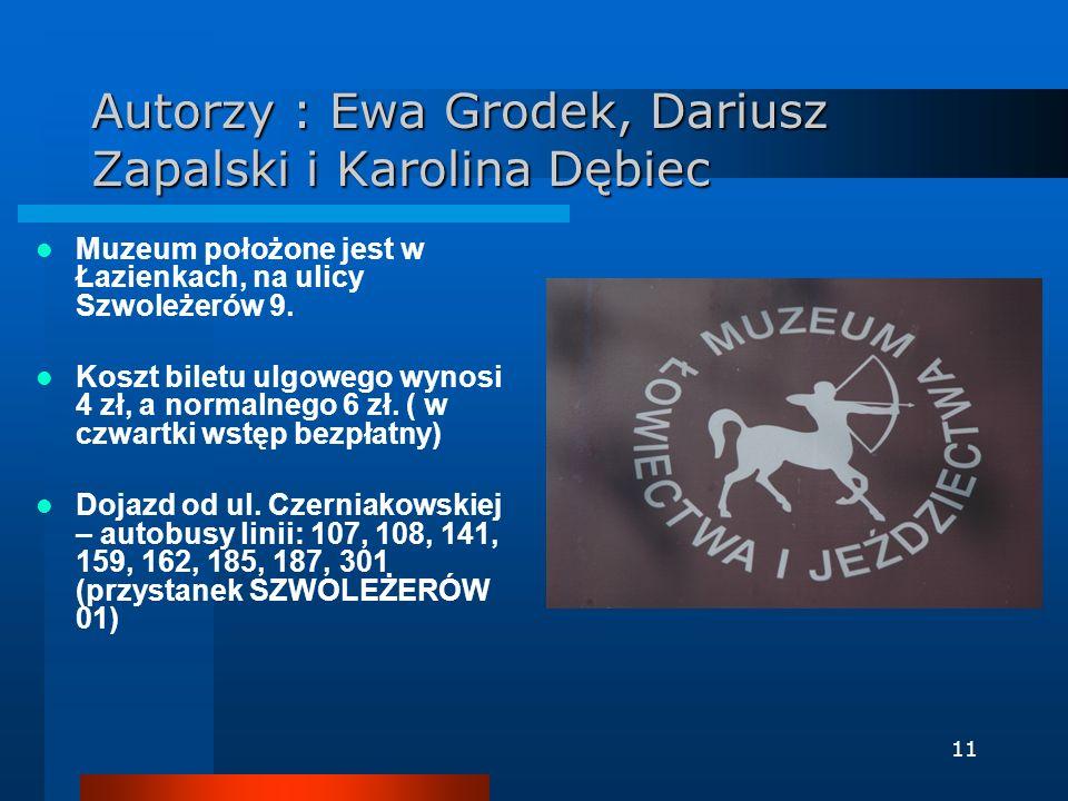 Autorzy : Ewa Grodek, Dariusz Zapalski i Karolina Dębiec