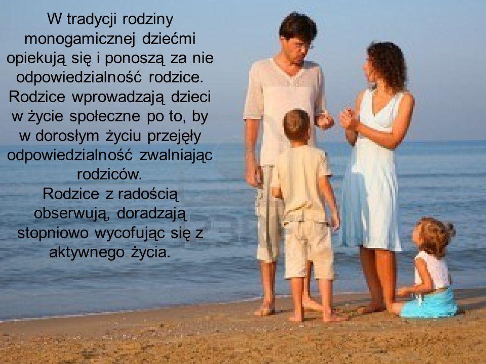 W tradycji rodziny monogamicznej dziećmi opiekują się i ponoszą za nie odpowiedzialność rodzice. Rodzice wprowadzają dzieci w życie społeczne po to, by w dorosłym życiu przejęły odpowiedzialność zwalniając rodziców.