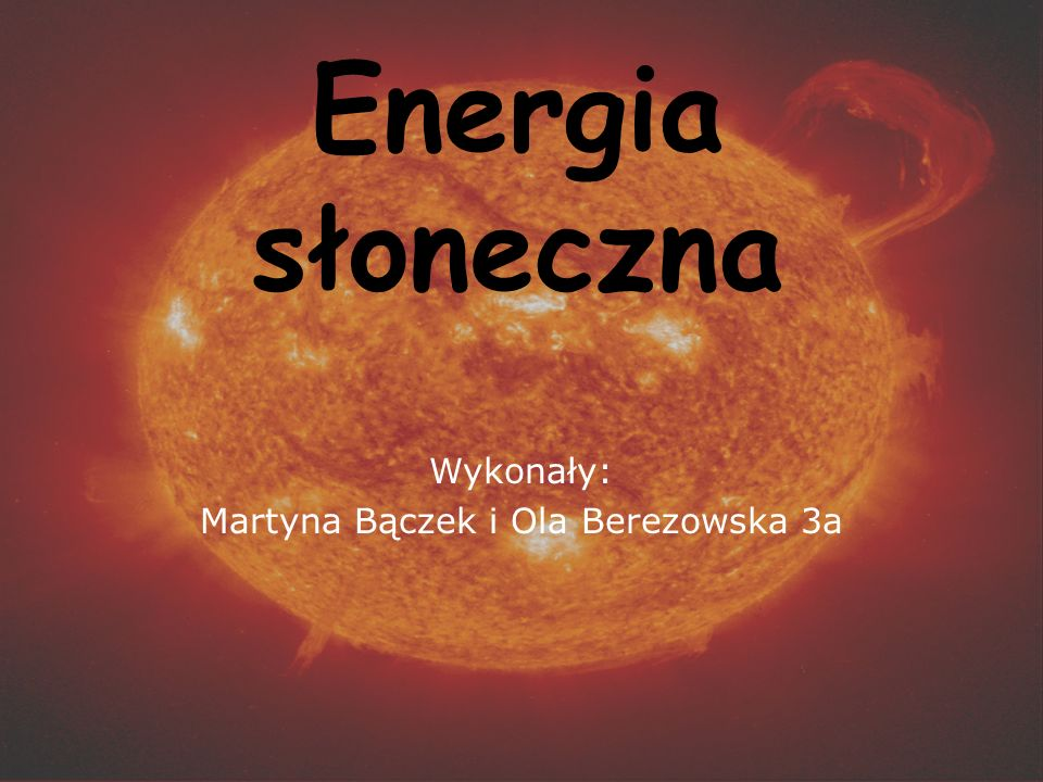 Wykonały: Martyna Bączek i Ola Berezowska 3a