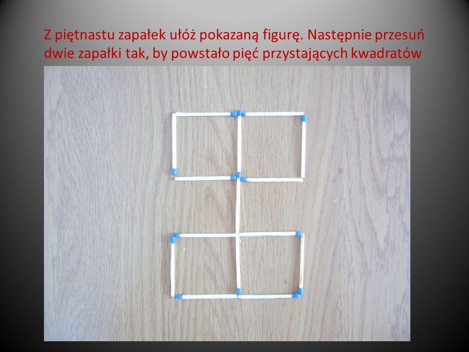 Z piętnastu zapałek ułóż pokazaną figurę