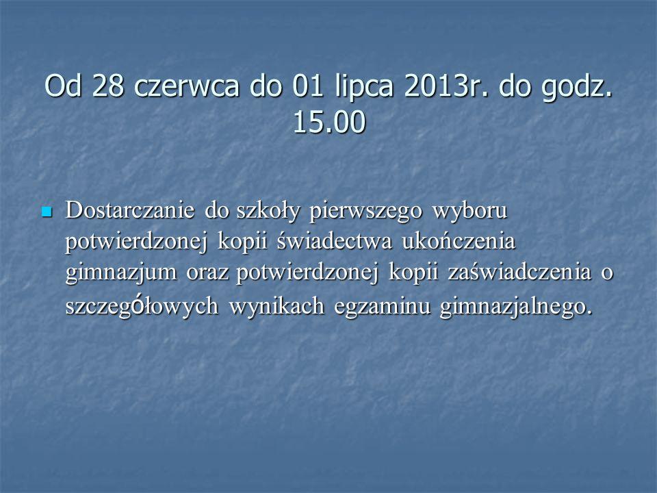 Od 28 czerwca do 01 lipca 2013r. do godz. 15.00
