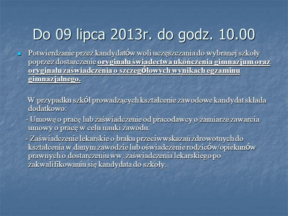 Do 09 lipca 2013r. do godz. 10.00