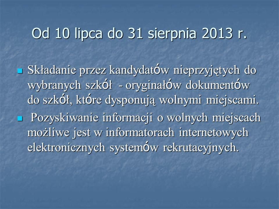 Od 10 lipca do 31 sierpnia 2013 r.