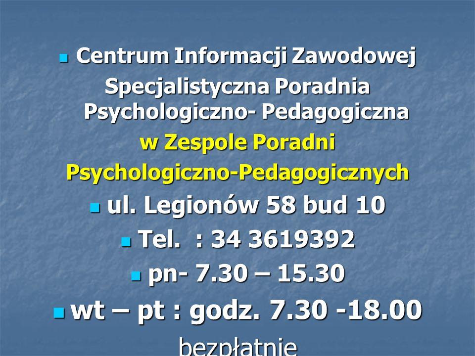wt – pt : godz. 7.30 -18.00 bezpłatnie ul. Legionów 58 bud 10