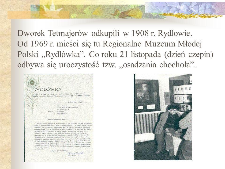 Dworek Tetmajerów odkupili w 1908 r. Rydlowie. Od 1969 r