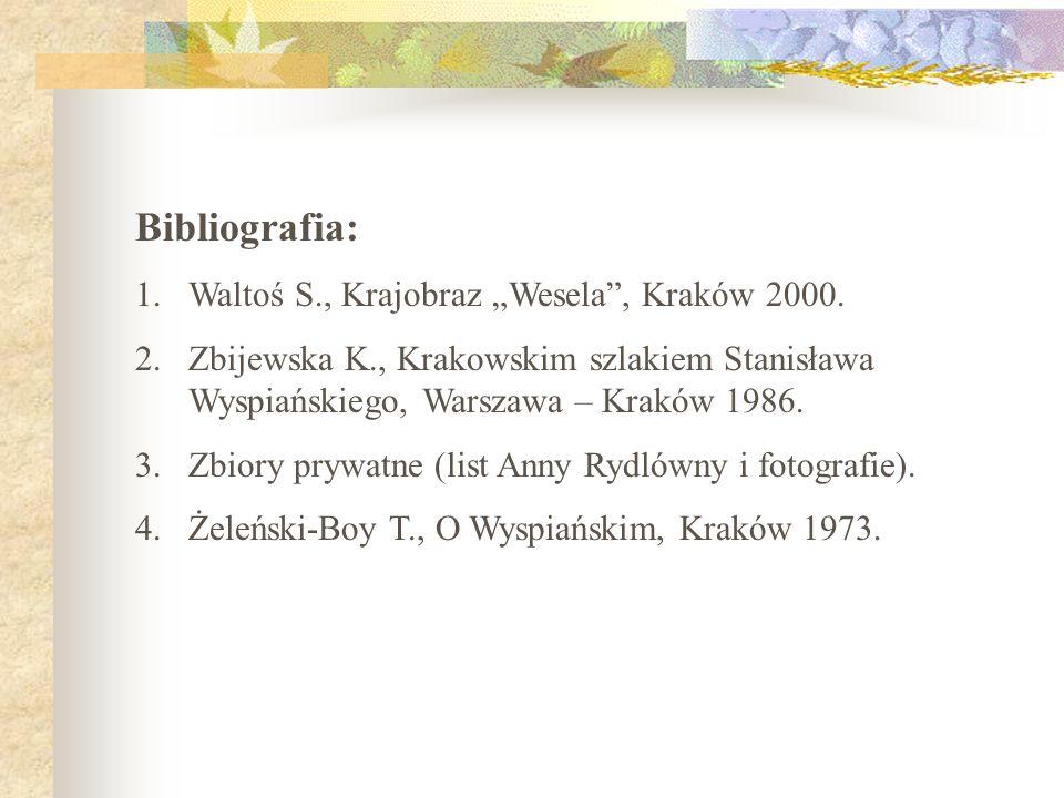 """Bibliografia: Waltoś S., Krajobraz """"Wesela , Kraków 2000."""