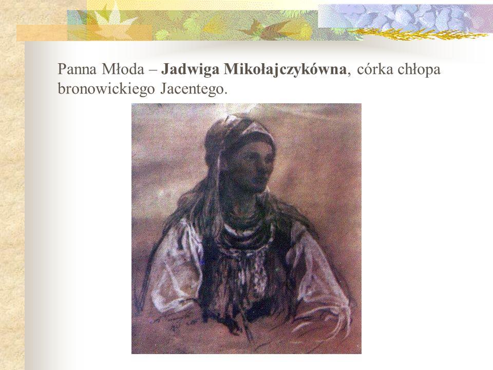 Panna Młoda – Jadwiga Mikołajczykówna, córka chłopa