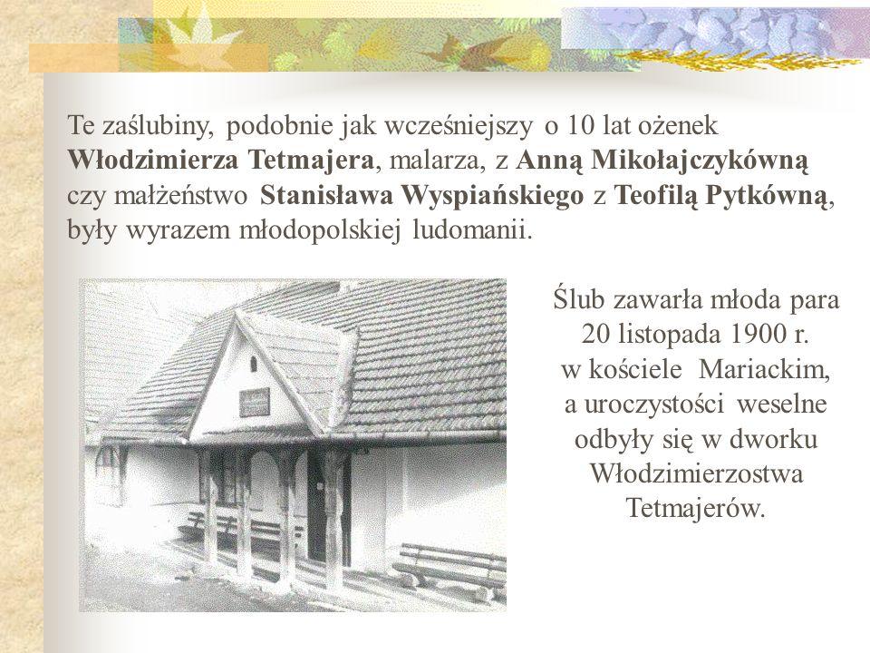 Te zaślubiny, podobnie jak wcześniejszy o 10 lat ożenek Włodzimierza Tetmajera, malarza, z Anną Mikołajczykówną czy małżeństwo Stanisława Wyspiańskiego z Teofilą Pytkówną, były wyrazem młodopolskiej ludomanii.