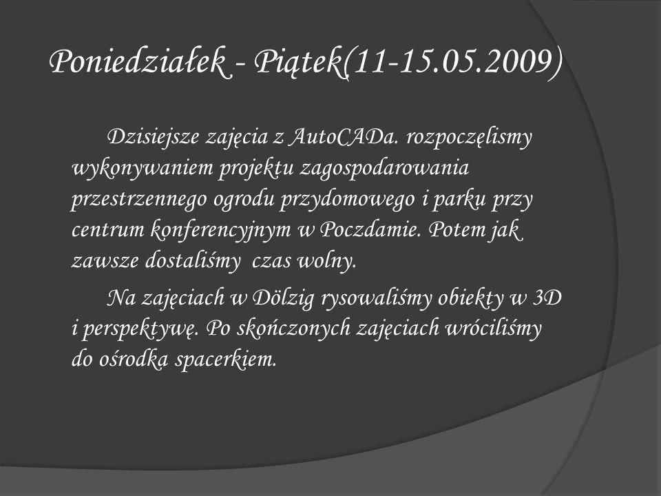 Poniedziałek - Piątek(11-15.05.2009)