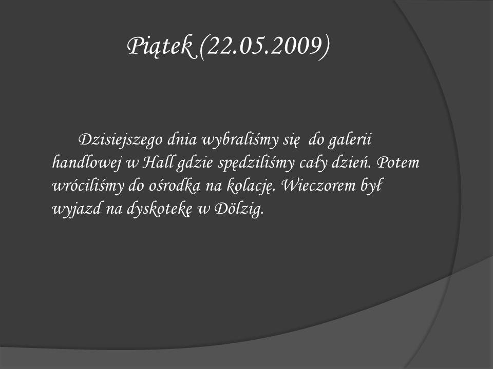 Piątek (22.05.2009)
