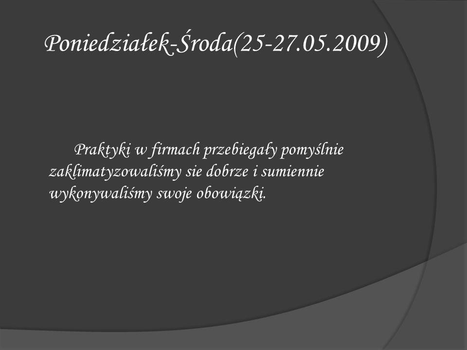 Poniedziałek-Środa(25-27.05.2009)