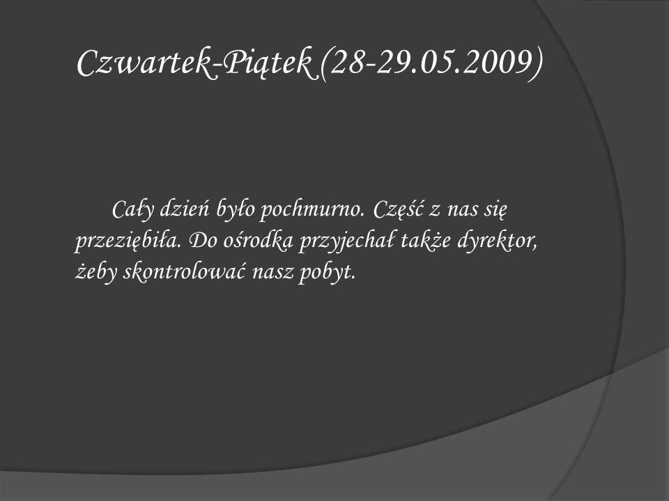 Czwartek-Piątek (28-29.05.2009)