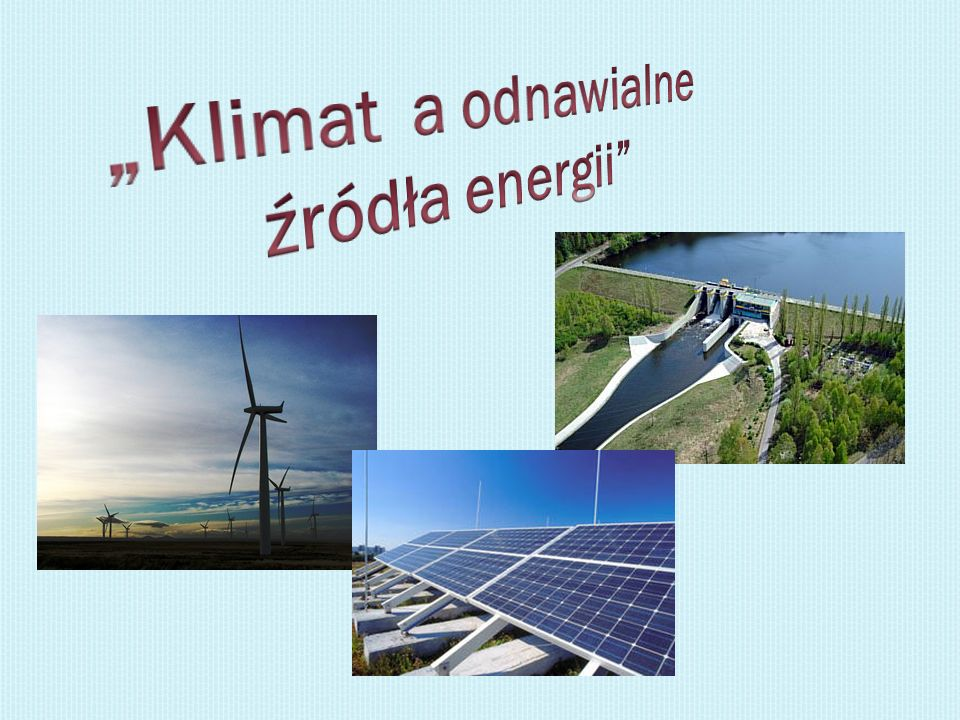 """""""Klimat a odnawialne źródła energii"""