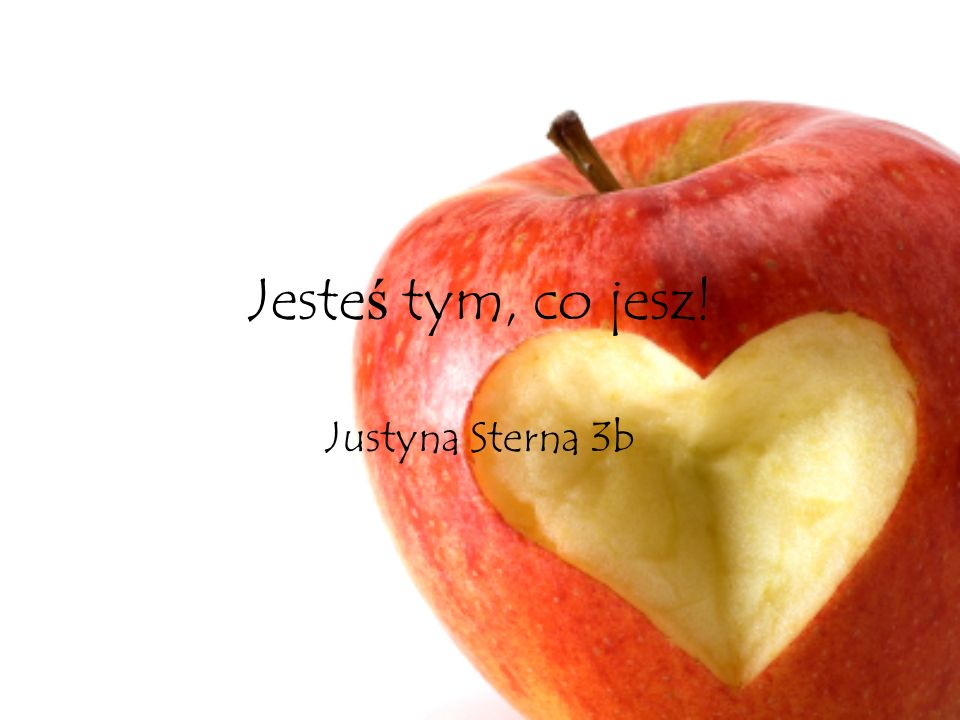 Jesteś tym, co jesz! Justyna Sterna 3b