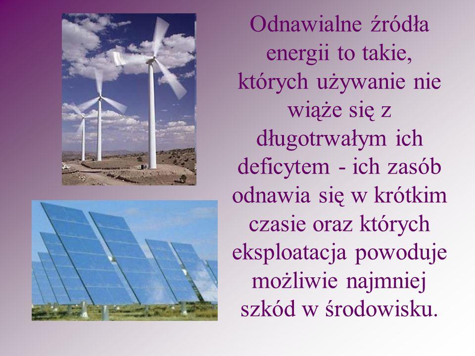 Odnawialne źródła energii to takie, których używanie nie wiąże się z długotrwałym ich deficytem - ich zasób odnawia się w krótkim czasie oraz których eksploatacja powoduje możliwie najmniej szkód w środowisku.