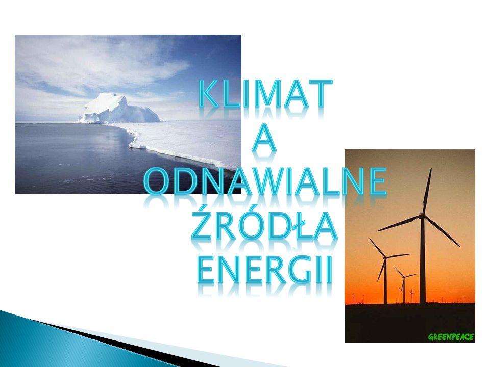 KLIMAT A ODNAWIALNE ŹRÓDŁA ENERGII