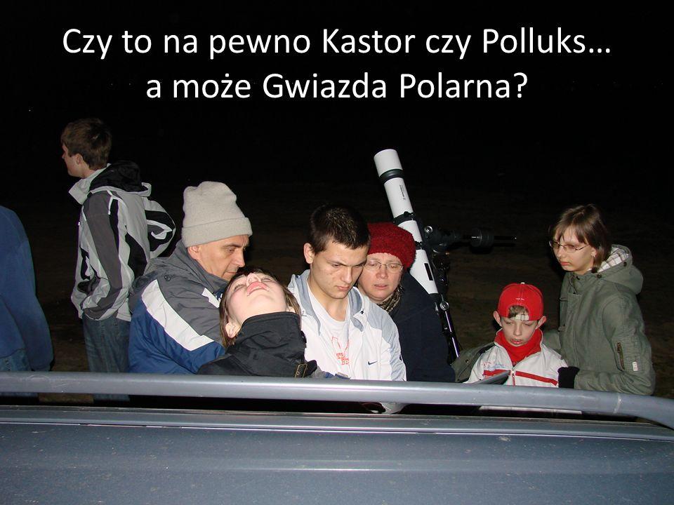 Czy to na pewno Kastor czy Polluks… a może Gwiazda Polarna