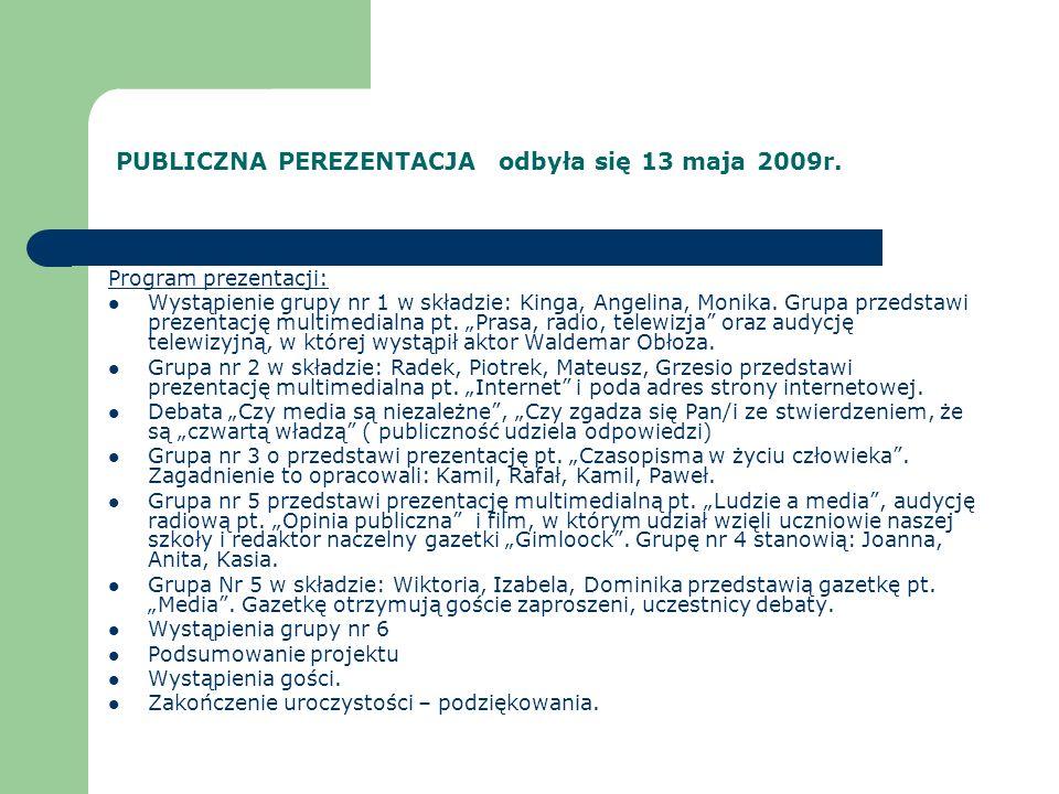 PUBLICZNA PEREZENTACJA odbyła się 13 maja 2009r.