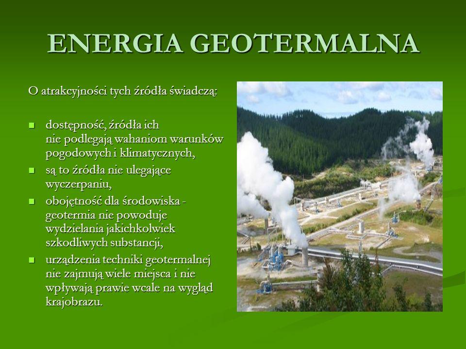 ENERGIA GEOTERMALNA O atrakcyjności tych źródła świadczą: