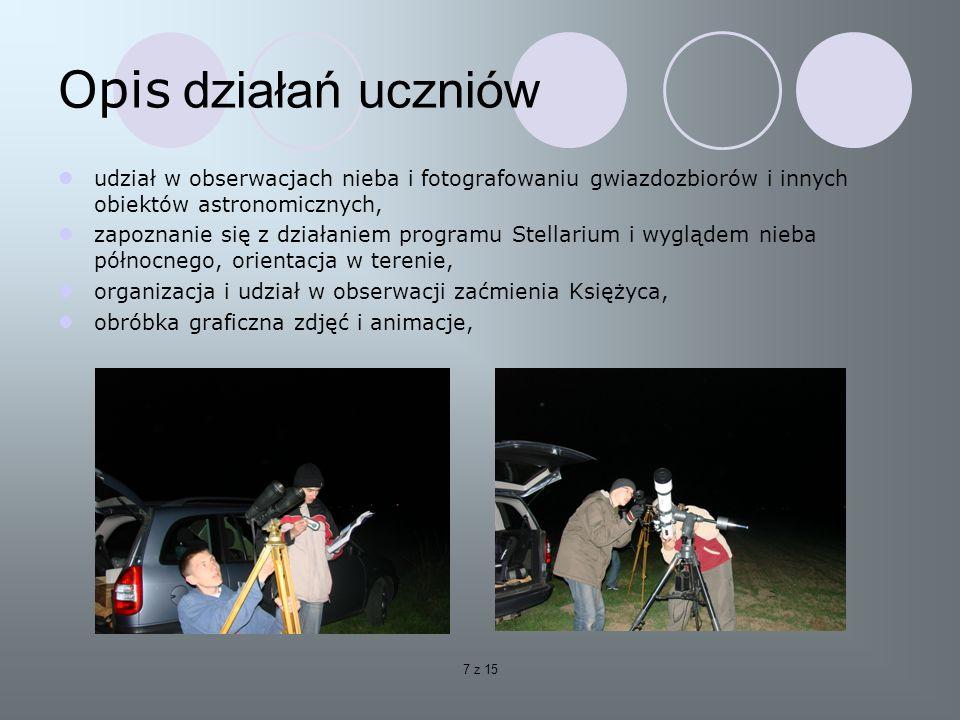 Opis działań uczniów udział w obserwacjach nieba i fotografowaniu gwiazdozbiorów i innych obiektów astronomicznych,