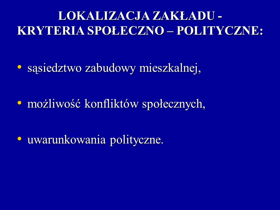 LOKALIZACJA ZAKŁADU - KRYTERIA SPOŁECZNO – POLITYCZNE: