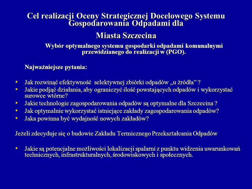 Cel realizacji Oceny Strategicznej Docelowego Systemu Gospodarowania Odpadami dla Miasta Szczecina
