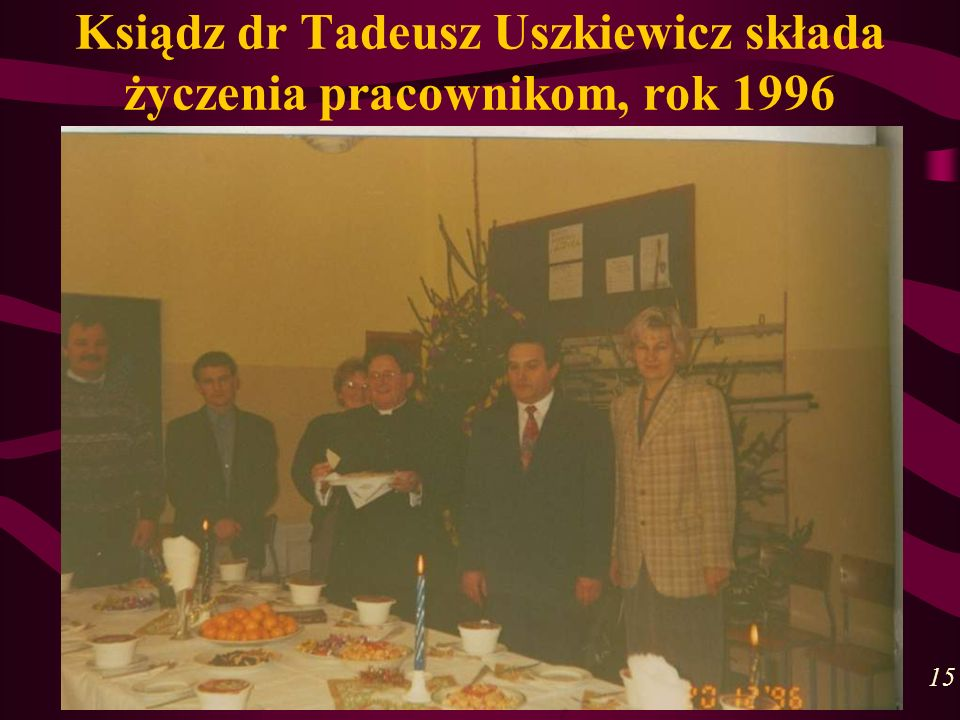 Ksiądz dr Tadeusz Uszkiewicz składa życzenia pracownikom, rok 1996