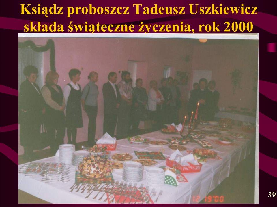 Ksiądz proboszcz Tadeusz Uszkiewicz składa świąteczne życzenia, rok 2000