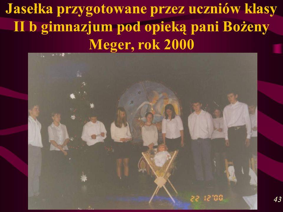 Jasełka przygotowane przez uczniów klasy II b gimnazjum pod opieką pani Bożeny Meger, rok 2000