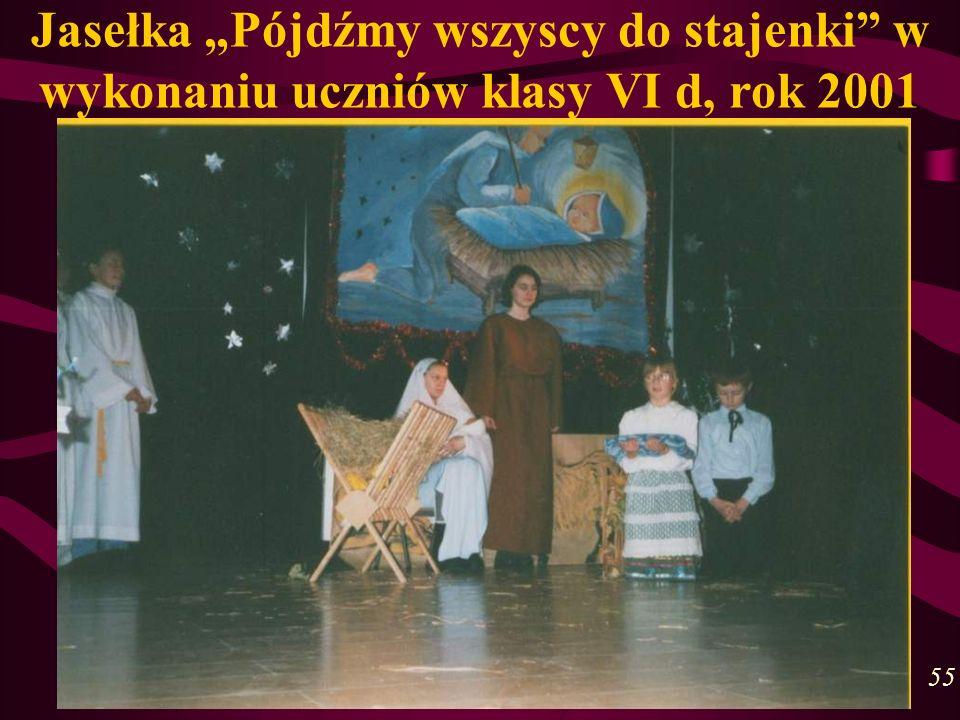 """Jasełka """"Pójdźmy wszyscy do stajenki w wykonaniu uczniów klasy VI d, rok 2001"""