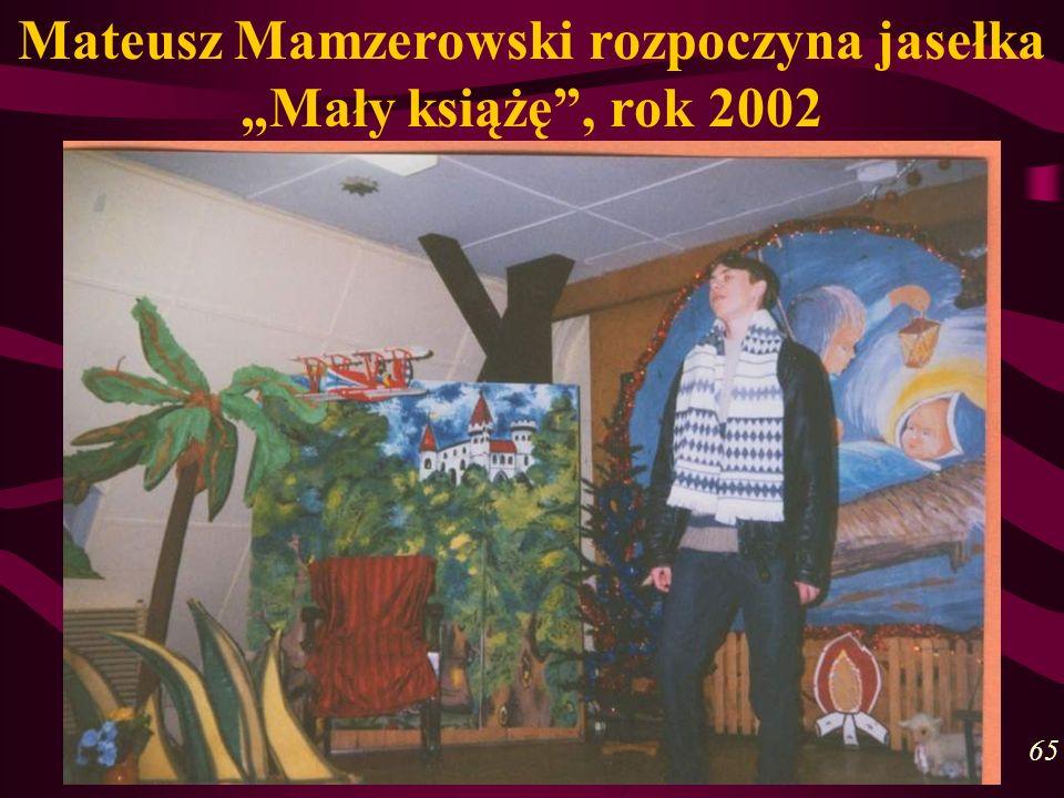 """Mateusz Mamzerowski rozpoczyna jasełka """"Mały książę , rok 2002"""