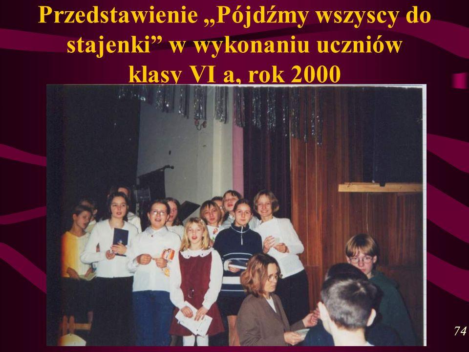 """Przedstawienie """"Pójdźmy wszyscy do stajenki w wykonaniu uczniów klasy VI a, rok 2000"""
