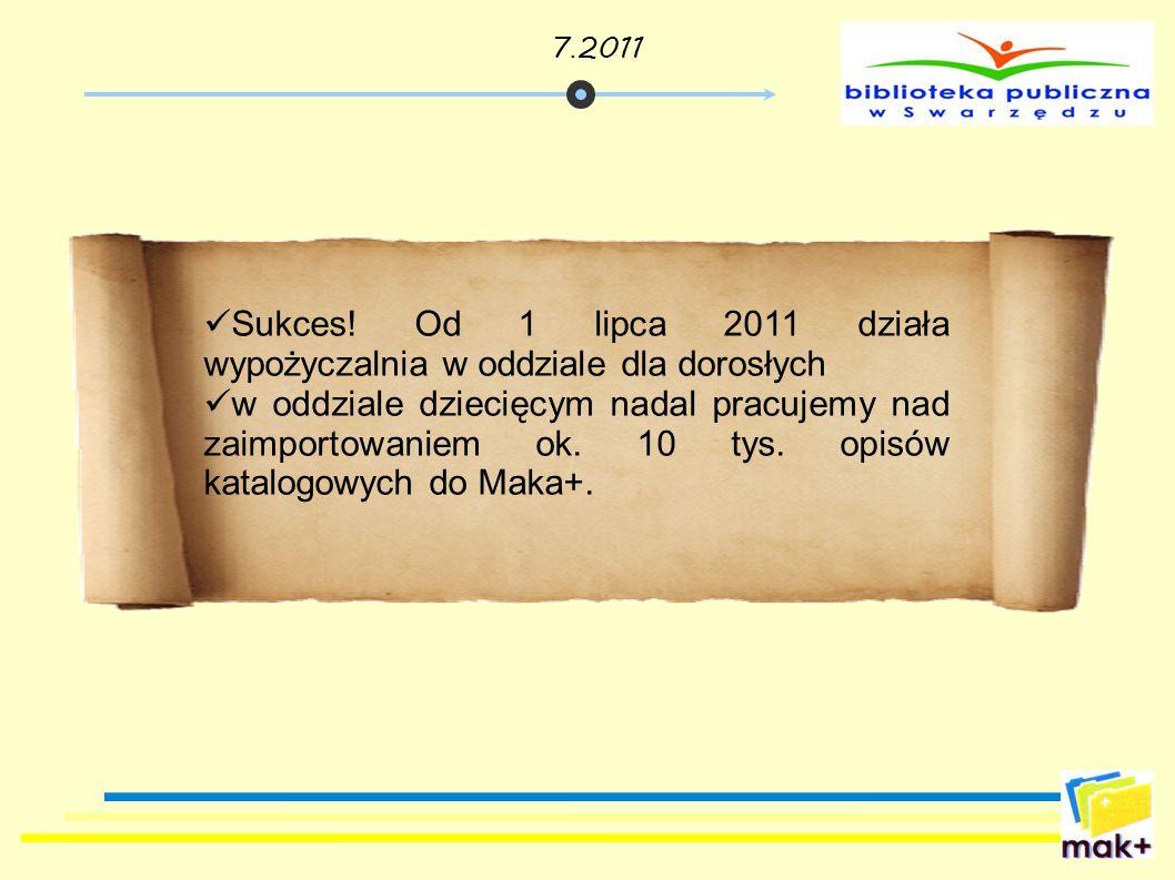 Sukces! Od 1 lipca 2011 działa wypożyczalnia w oddziale dla dorosłych