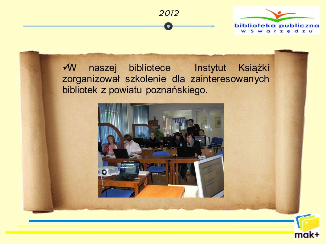2012 W naszej bibliotece Instytut Książki zorganizował szkolenie dla zainteresowanych bibliotek z powiatu poznańskiego.