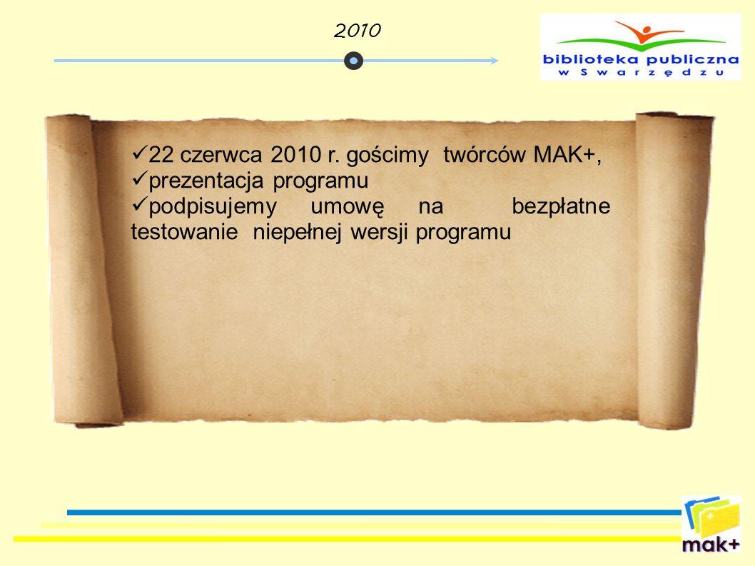 22 czerwca 2010 r. gościmy twórców MAK+, prezentacja programu