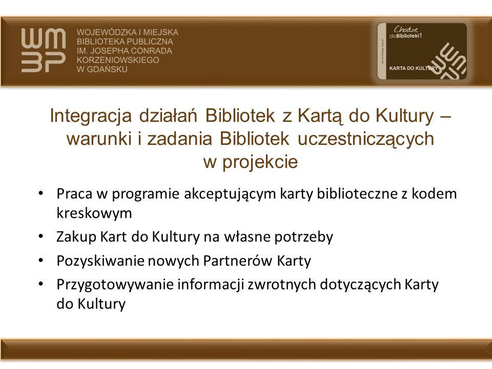 Integracja działań Bibliotek z Kartą do Kultury – warunki i zadania Bibliotek uczestniczących w projekcie