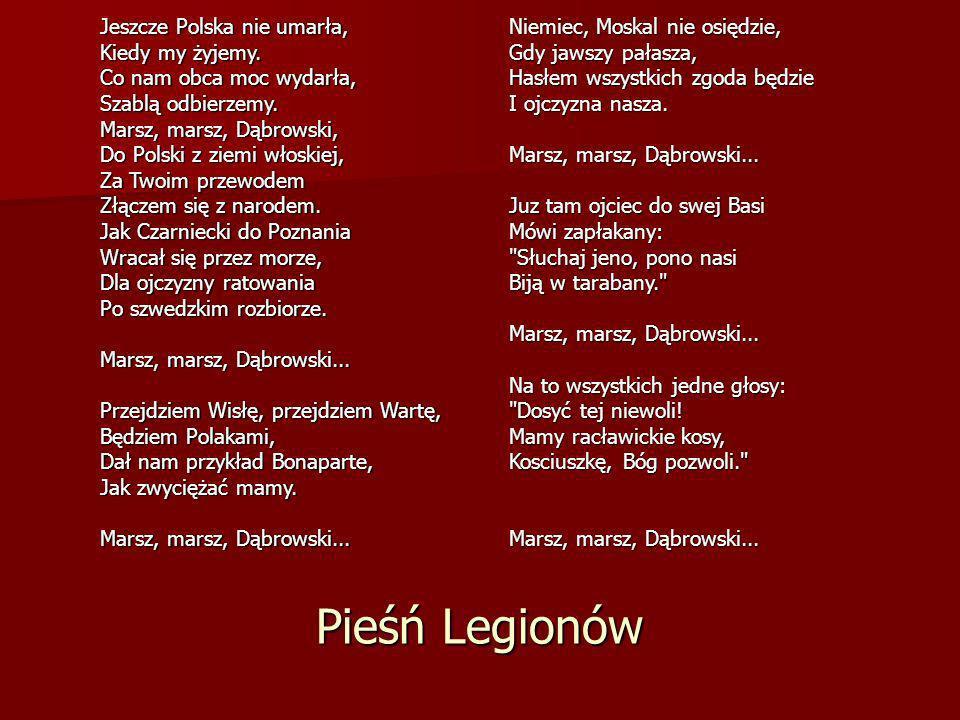 Pieśń Legionów Jeszcze Polska nie umarła, Kiedy my żyjemy.