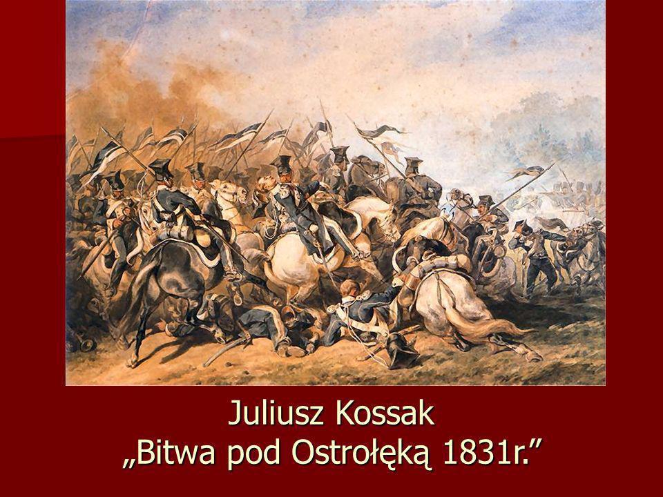 """Juliusz Kossak """"Bitwa pod Ostrołęką 1831r."""