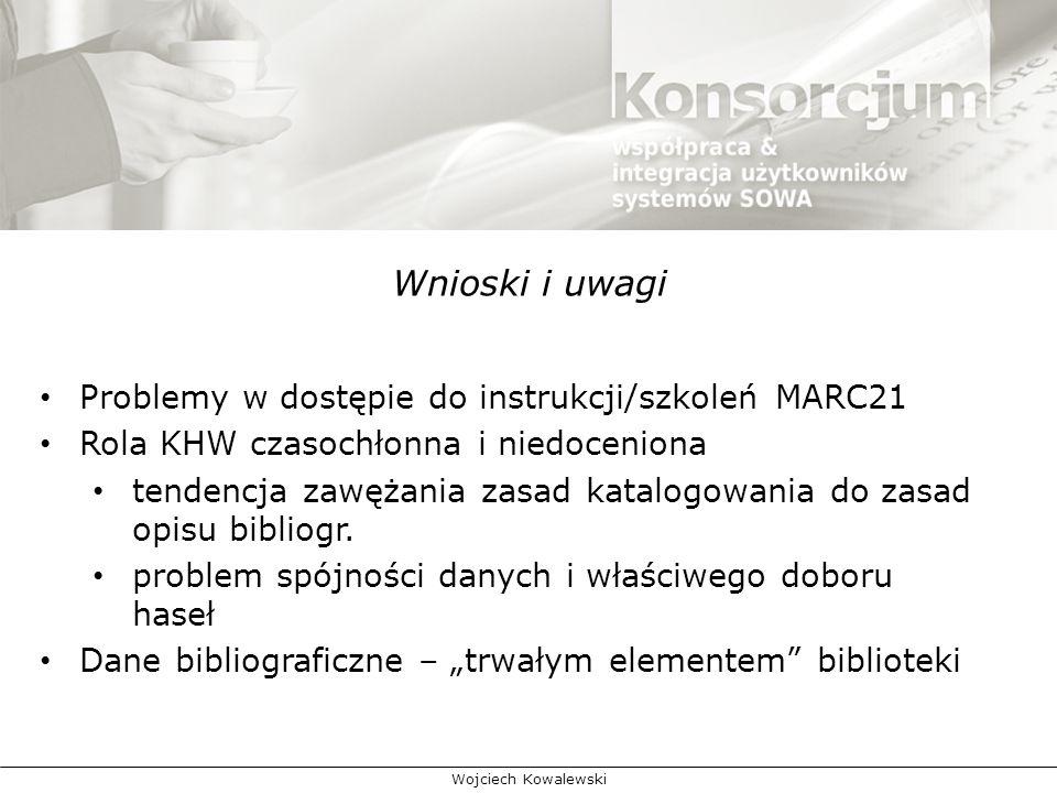 Wnioski i uwagi Problemy w dostępie do instrukcji/szkoleń MARC21