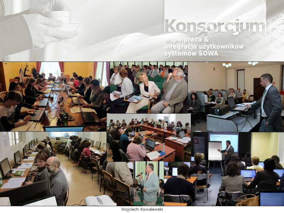 organizowanie wspólnych konferencji, szkoleń, seminariów, praktycznych wymian doświadczeń, związanych z funkcjonowaniem systemów SOWA