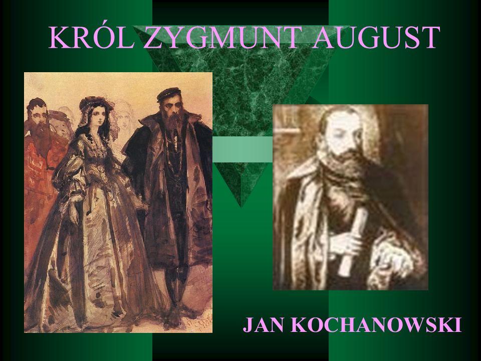 KRÓL ZYGMUNT AUGUST JAN KOCHANOWSKI