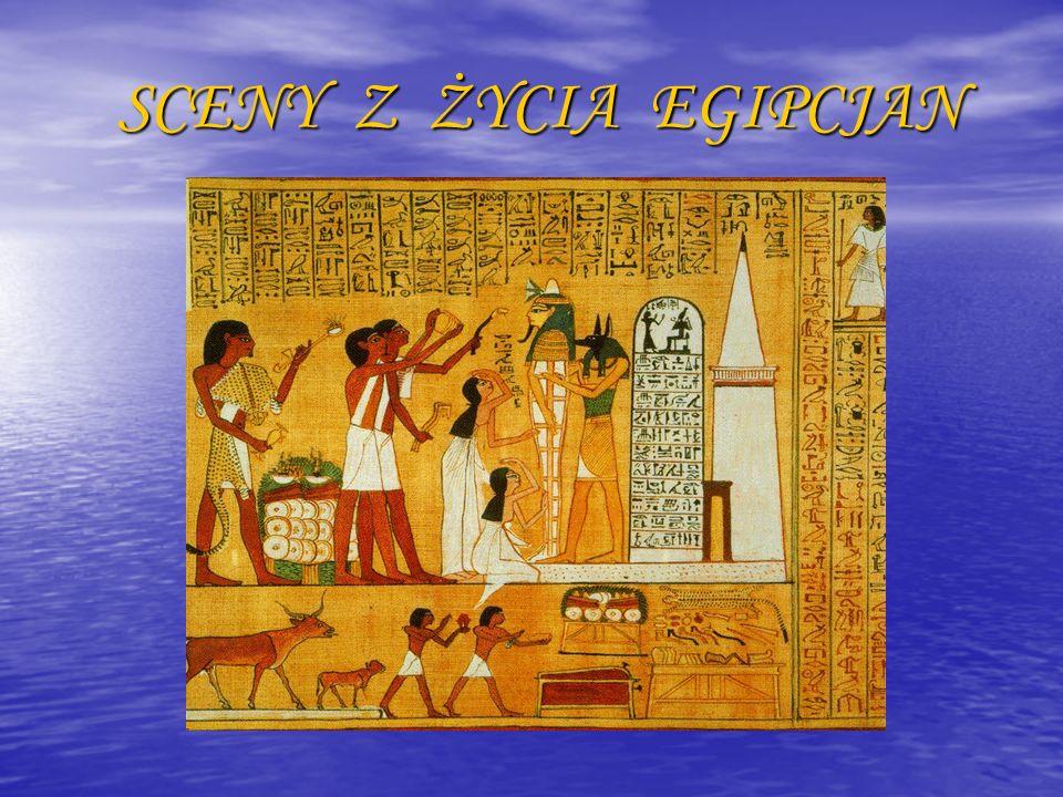 SCENY Z ŻYCIA EGIPCJAN