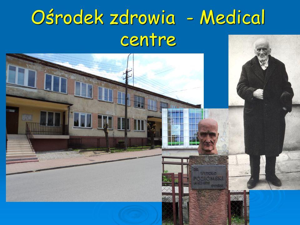 Ośrodek zdrowia - Medical centre