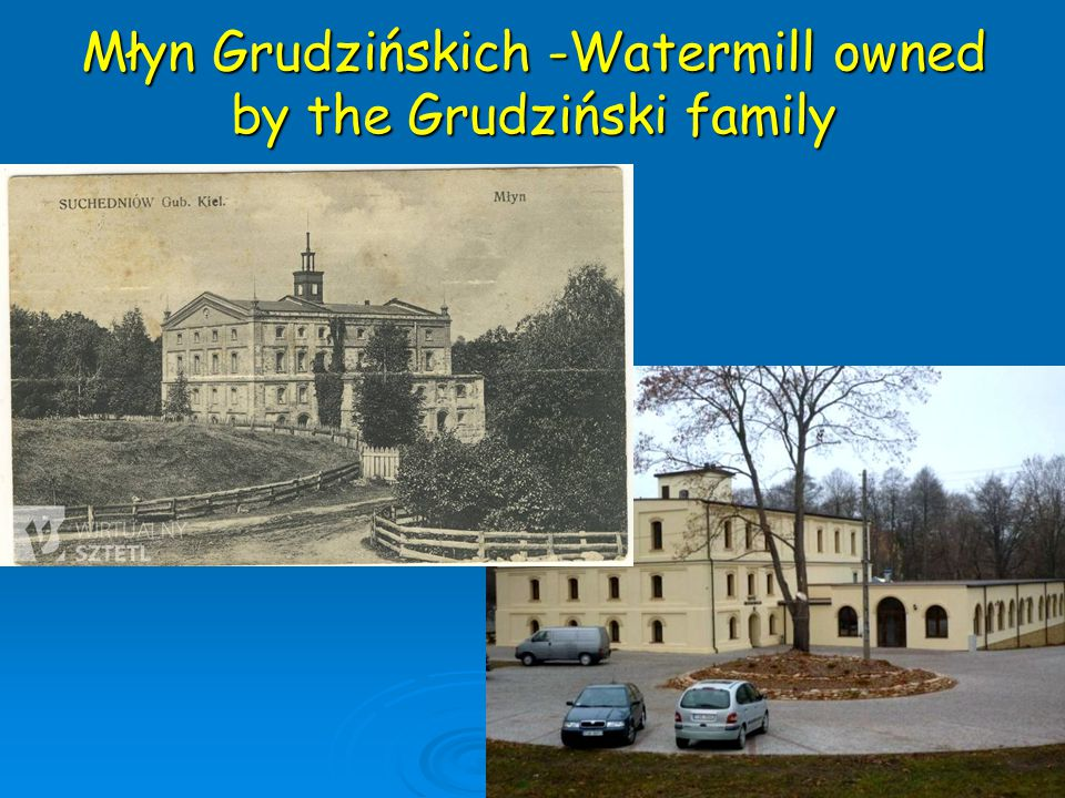 Młyn Grudzińskich -Watermill owned by the Grudziński family