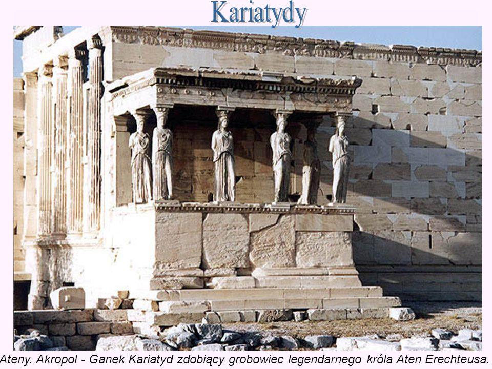 Kariatydy Ateny. Akropol - Ganek Kariatyd zdobiący grobowiec legendarnego króla Aten Erechteusa.