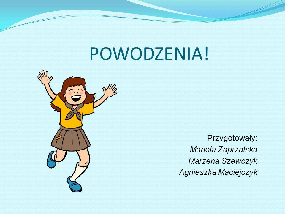 Przygotowały: Mariola Zaprzalska Marzena Szewczyk Agnieszka Maciejczyk