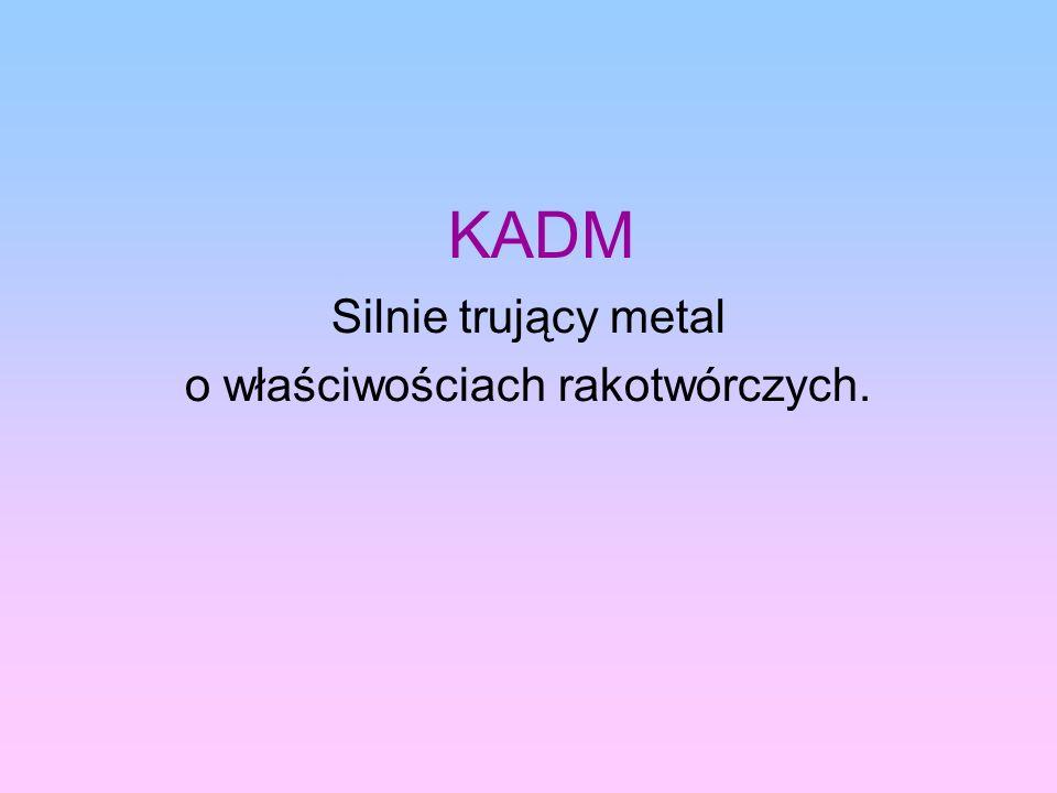 Silnie trujący metal o właściwościach rakotwórczych.