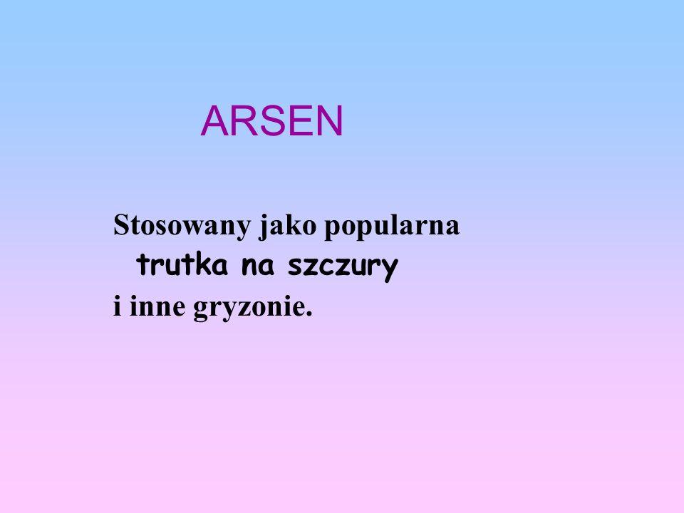 ARSEN Stosowany jako popularna trutka na szczury i inne gryzonie.